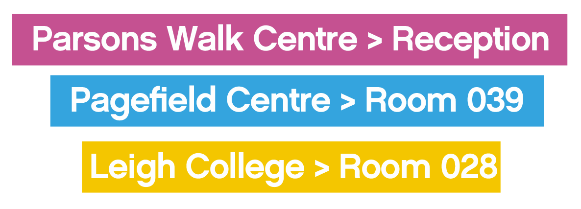 Fab Futures location: Parsons Walk Centre - Reception, Pagefield Centre - Room 039, Leigh College - Room 028